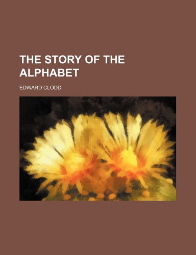 9781236053350: The story of the alphabet