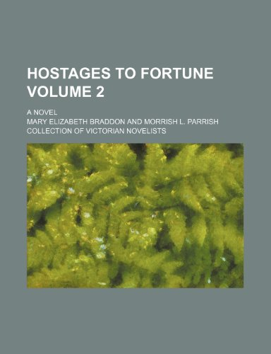 Hostages to fortune Volume 2; a novel (9781236054456) by Braddon, Mary Elizabeth