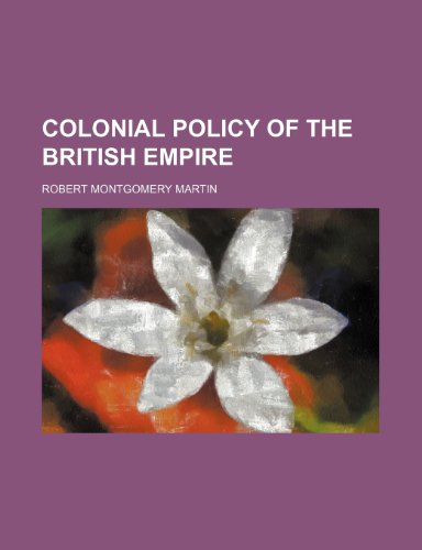 9781236058539: Colonial policy of the British Empire