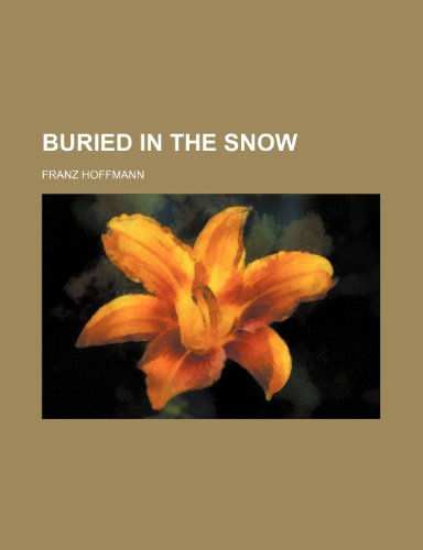 9781236060303: Buried in the Snow