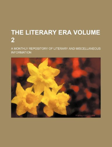 9781236064295: The literary era Volume 2 ; a monthly repository of literary and miscellaneous information
