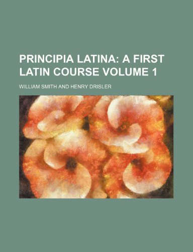 9781236064684: Principia Latina Volume 1; A First Latin Course