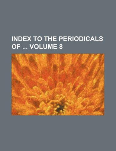 9781236068828: Index to the periodicals of Volume 8