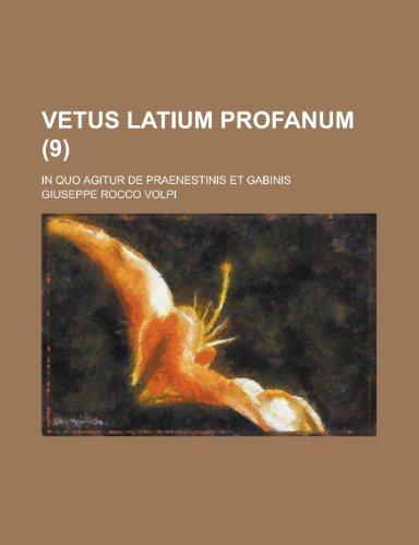9781236074485: Vetus Latium Profanum; In Quo Agitur de Praenestinis Et Gabinis (9 )