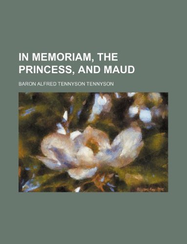 9781236080295: In memoriam, The princess, and Maud