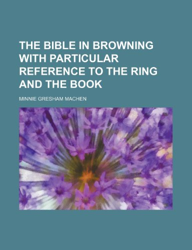 9781236090973: The Bible in Browning with particular reference to the Ring and the book