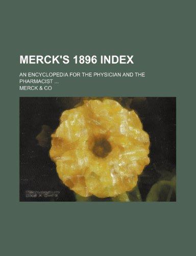 Merck's 1896 index; an encyclopedia for the: Merck & Co