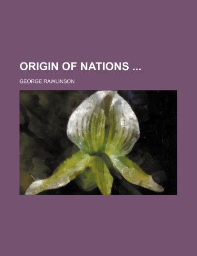 9781236102225: Origin of nations