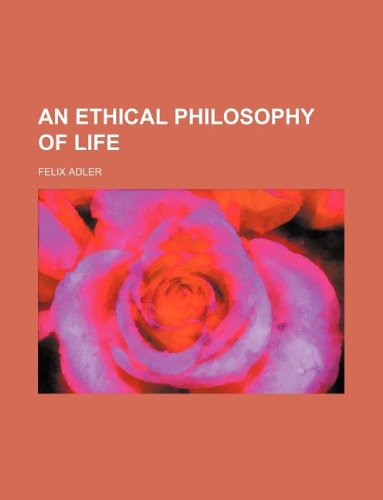 9781236104915: An Ethical Philosophy of Life
