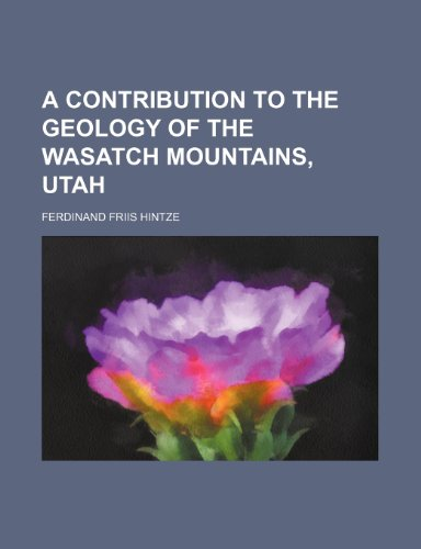 9781236112002: A Contribution to the Geology of the Wasatch Mountains, Utah
