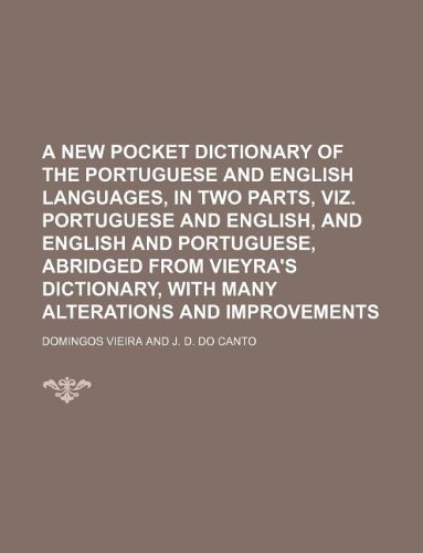 9781236113962: A new pocket dictionary of the Portuguese and English languages, in two parts, viz. Portuguese and English, and English and Portuguese, abridged from ... with many alterations and improvements