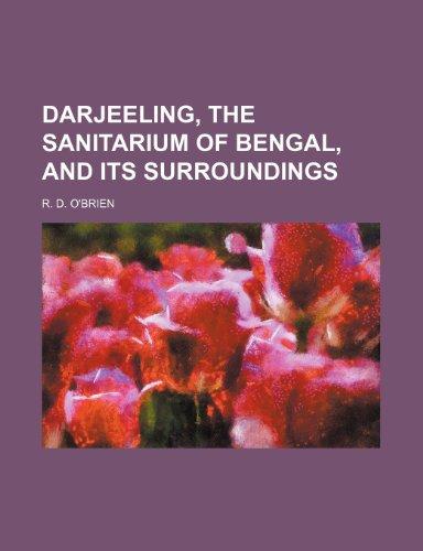 9781236115683: Darjeeling, the sanitarium of Bengal, and its surroundings