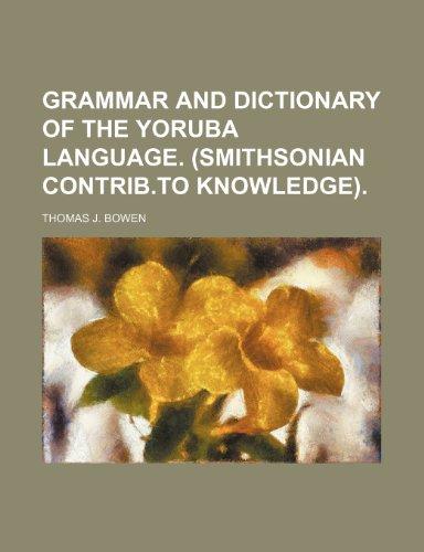 9781236115782: Grammar and dictionary of the Yoruba language. (Smithsonian contrib.to knowledge).