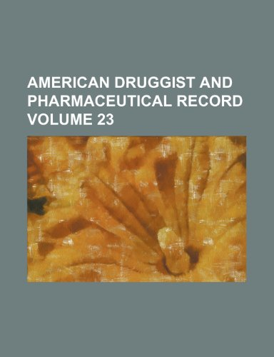 9781236116154: American druggist and pharmaceutical record Volume 23