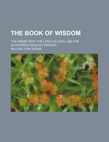 9781236119087: The Book of Wisdom; The Greek Text, the Latin Vulgate, and the Authorised English Version