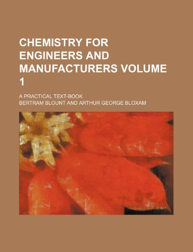9781236121295: Chemistry for engineers and manufacturers Volume 1; A practical text-book