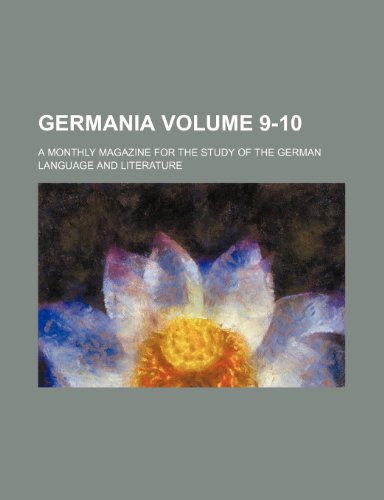 9781236121363: Germania Volume 9-10; a monthly magazine for the study of the German language and literature
