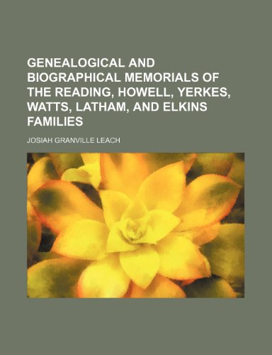 9781236121387: Genealogical and biographical memorials of the Reading, Howell, Yerkes, Watts, Latham, and Elkins families
