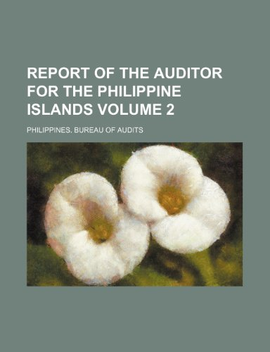 9781236121547: Report of the auditor for the Philippine islands Volume 2