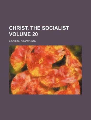 9781236123015: Christ, the Socialist Volume 20