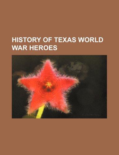 9781236125149: History of Texas world war heroes