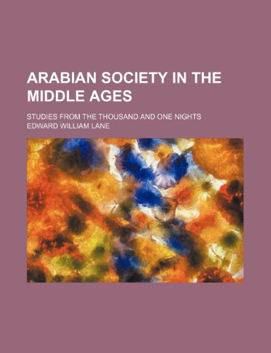 9781236132116: Arabian society in the Middle Ages; studies from The thousand and one nights