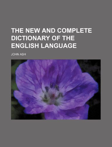 9781236132543: The new and complete dictionary of the English language