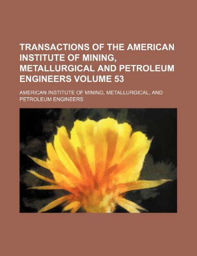 9781236132925: Transactions of the American Institute of Mining, Metallurgical and Petroleum Engineers Volume 53