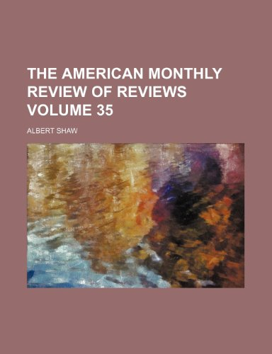 9781236133045: The American monthly review of reviews Volume 35