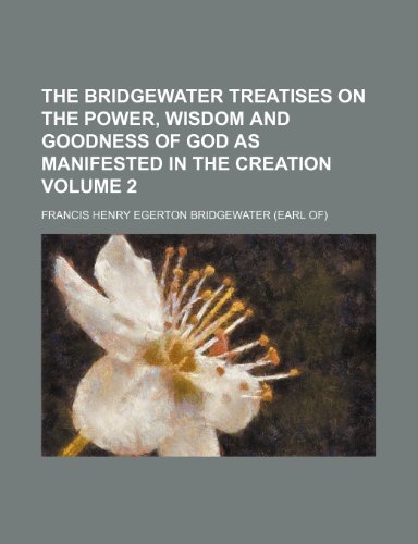 9781236135704: The Bridgewater treatises on the power, wisdom and goodness of God as manifested in the Creation Volume 2