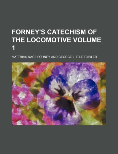 9781236137463: Forney's catechism of the locomotive Volume 1