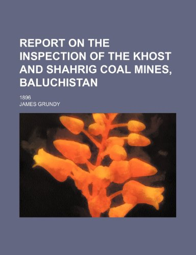 9781236140753: Report on the inspection of the Khost and Shahrig coal mines, Baluchistan; 1896