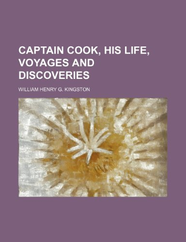 9781236153197: Captain Cook, His Life, Voyages and Discoveries