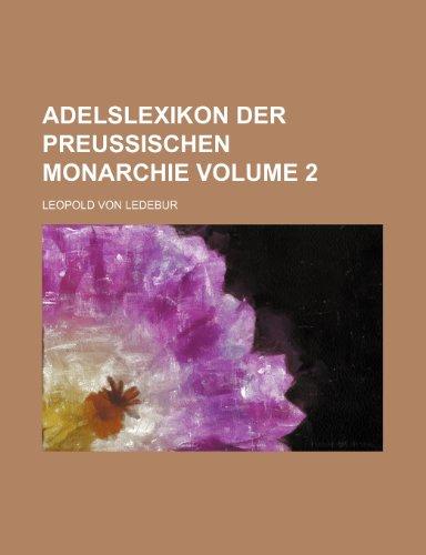 9781236156419: Adelslexikon der preussischen Monarchie Volume 2