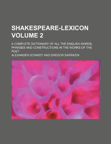 9781236156549: Shakespeare-lexicon Volume 2; a complete dictionary of all the English words, phrases and constructions in the works of the poet