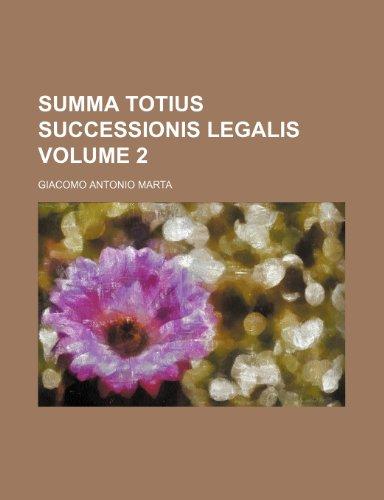 9781236158031: Summa Totius Successionis Legalis Volume 2