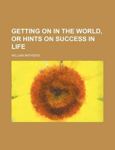 9781236164308: Getting on in the world, or Hints on success in life