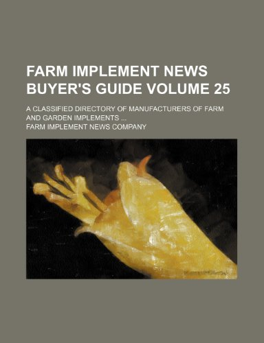 9781236166319: Farm implement news buyer's guide Volume 25 ; a classified directory of manufacturers of farm and garden implements