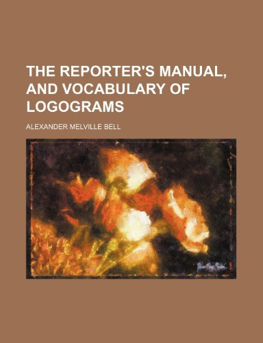 9781236167569: The reporter's manual, and vocabulary of logograms
