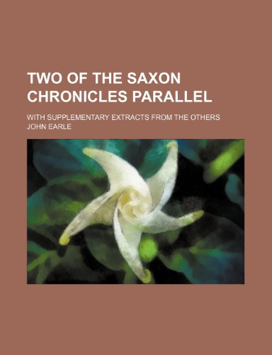 9781236168238: Two of the Saxon chronicles parallel; with supplementary extracts from the others