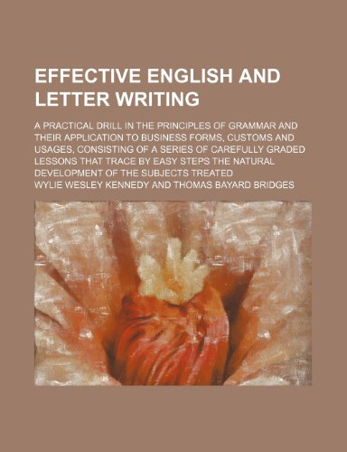 Effective English and letter writing; a practical: Kennedy, Wylie Wesley