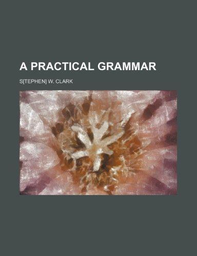 9781236171214: A practical grammar