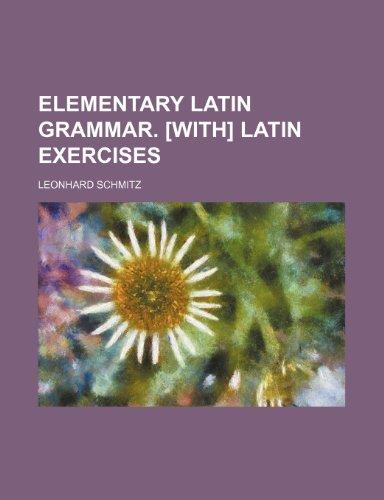 9781236174901: Elementary Latin grammar. [With] Latin exercises