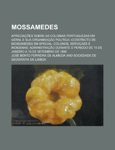 Mossamedes; Apreciacoes Sobre as Colonias Portuguezas Em: Michael B Berger,
