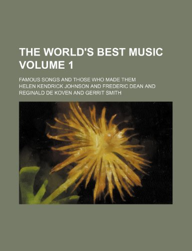 The World s Best Music Volume 1;: Helen Kendrick Johnson
