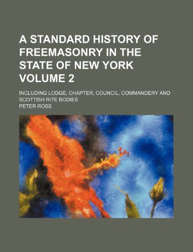 9781236185396: A Standard History of Freemasonry in the State of New York Volume 2; Including Lodge, Chapter, Council, Commandery and Scottish Rite Bodies
