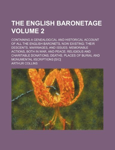 9781236187321: The English baronetage Volume 2 ; containing a genealogical and historical account of all the English baronets, now existing their descents, ... and charitable donations deaths, places