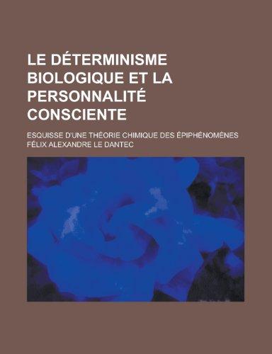 9781236196248: Le Determinisme Biologique Et La Personnalite Consciente; Esquisse D'Une Theorie Chimique Des Epiphenomenes