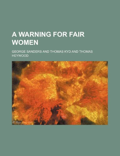 A warning for fair women (1236198611) by Sanders, George
