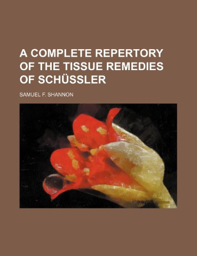9781236199621: A Complete Repertory of the Tissue Remedies of Schussler